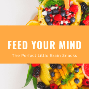 Feed Your Mind-The Perfect Little Brain Snacks