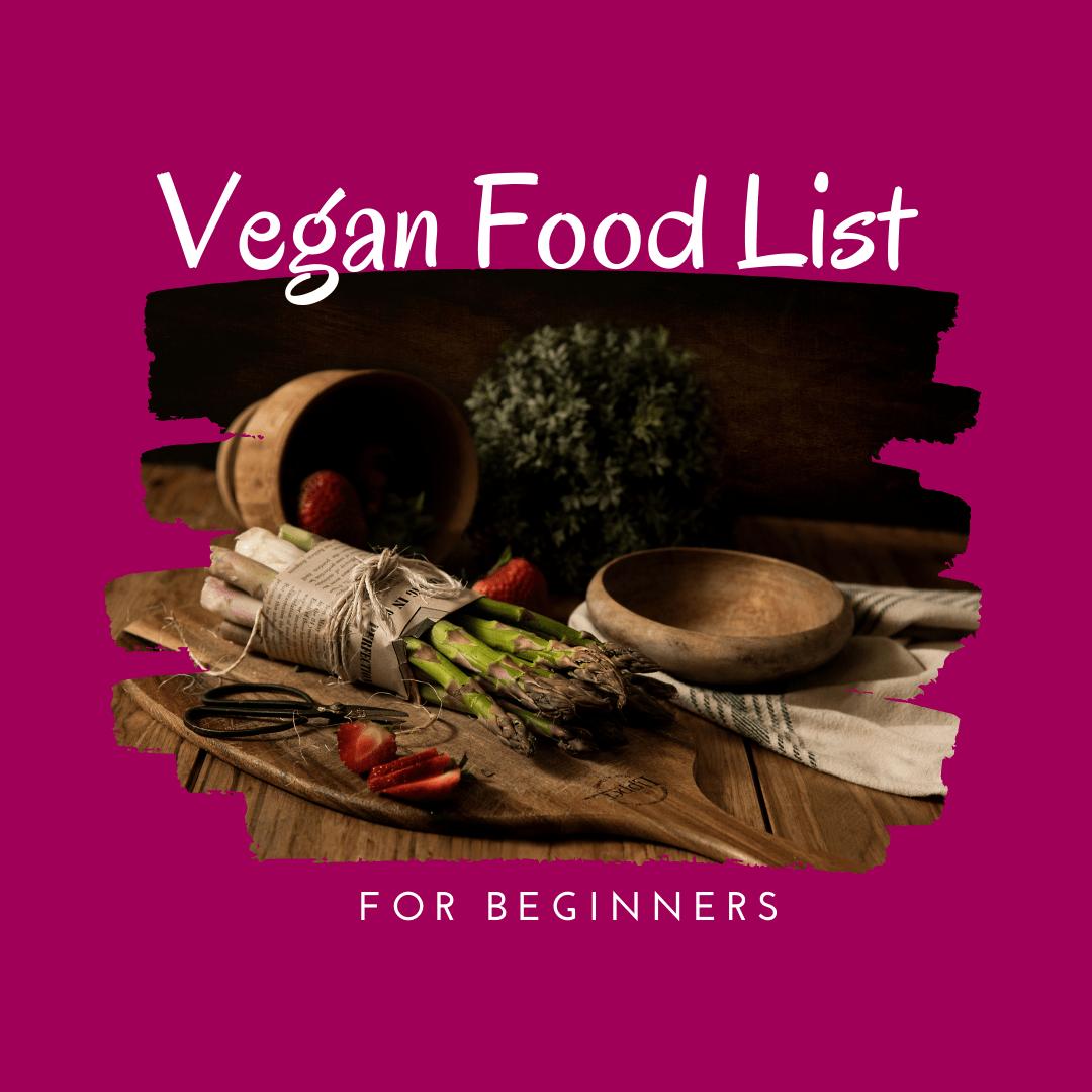 Vegan Food List For Beginners