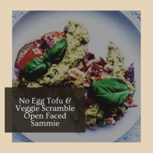 No Egg Tofu & Veggie Scramble Open Faced Sammie