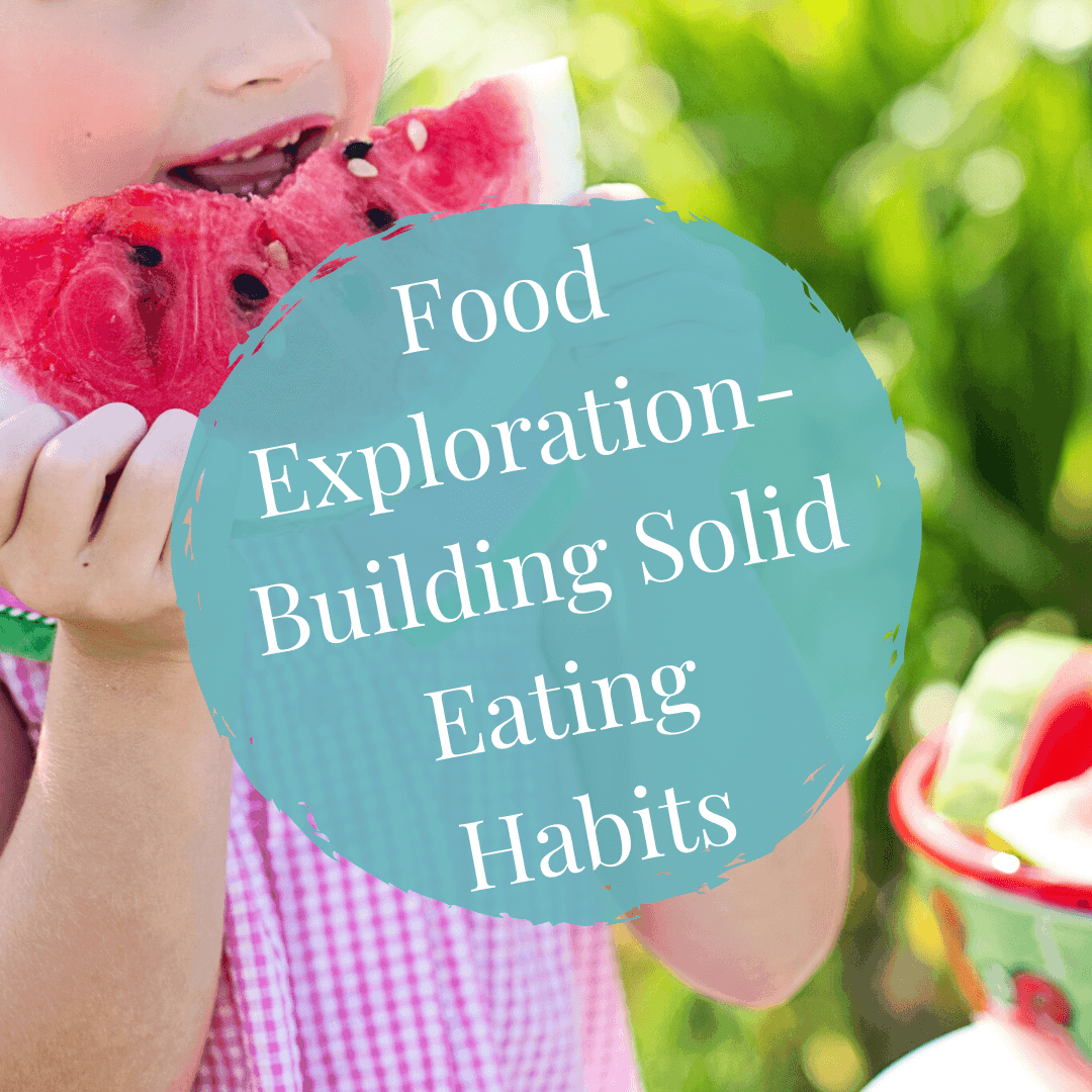 Food Exploration- Building Solid Eating Habits