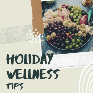 Holiday Wellness Tips- Balancing the Plate