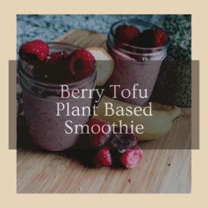 Berry Tofu Plant Based Smoothie