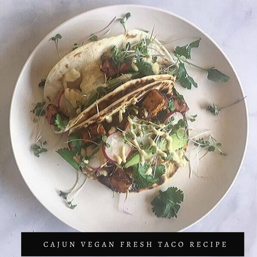 Cajun Vegan Fresh Taco Recipe